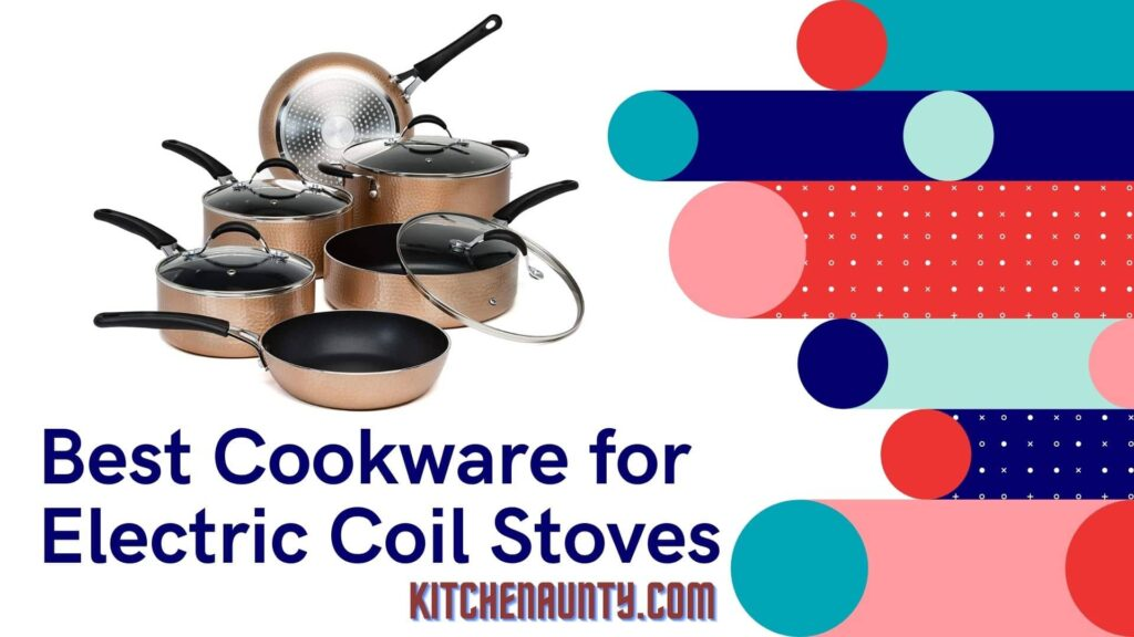Best Cookware for Electric Coil Stoves