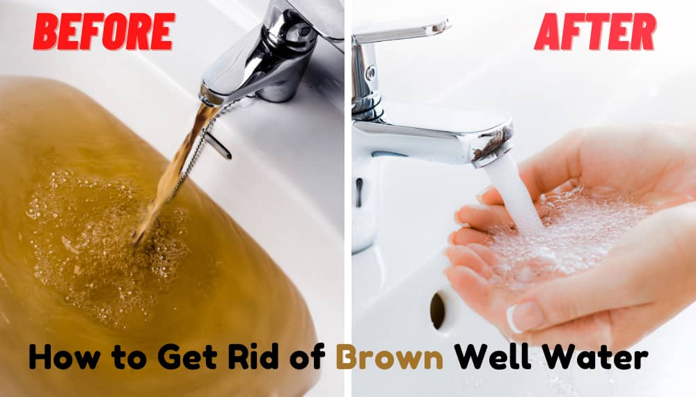 How to Get Rid of Brown Well Water